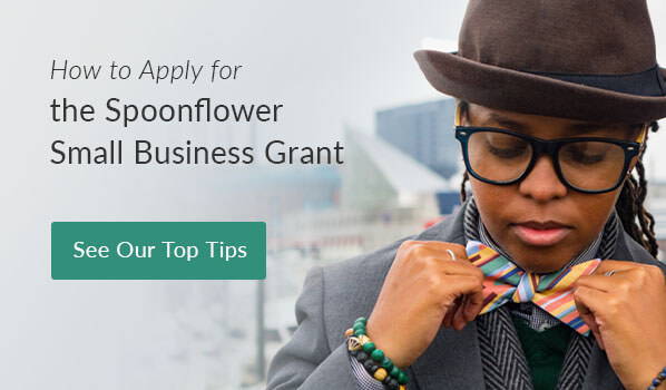Everything You Need to Know About Applying for the Spoonflower Small Business Grant